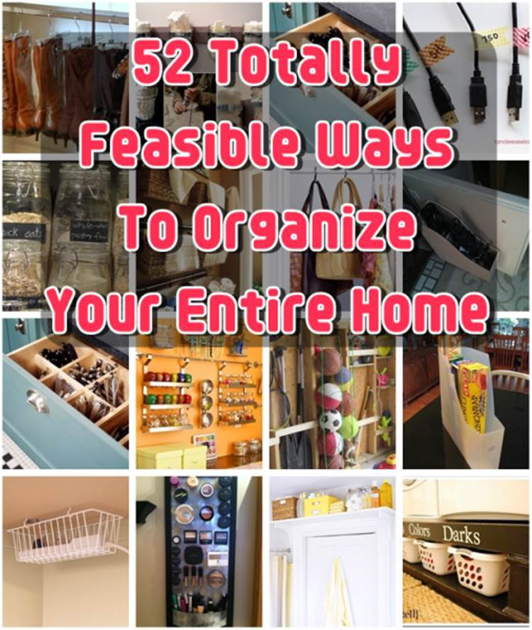 50+ Creative and Feasible Ways To Organize Your Home
