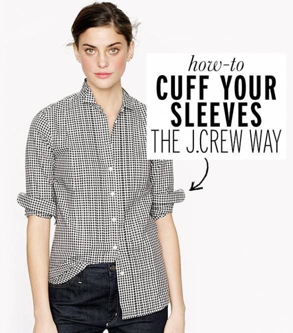 35+ Useful Clothing Hacks Every Woman Should Know --> How to cuff your sleeves the JCREW way