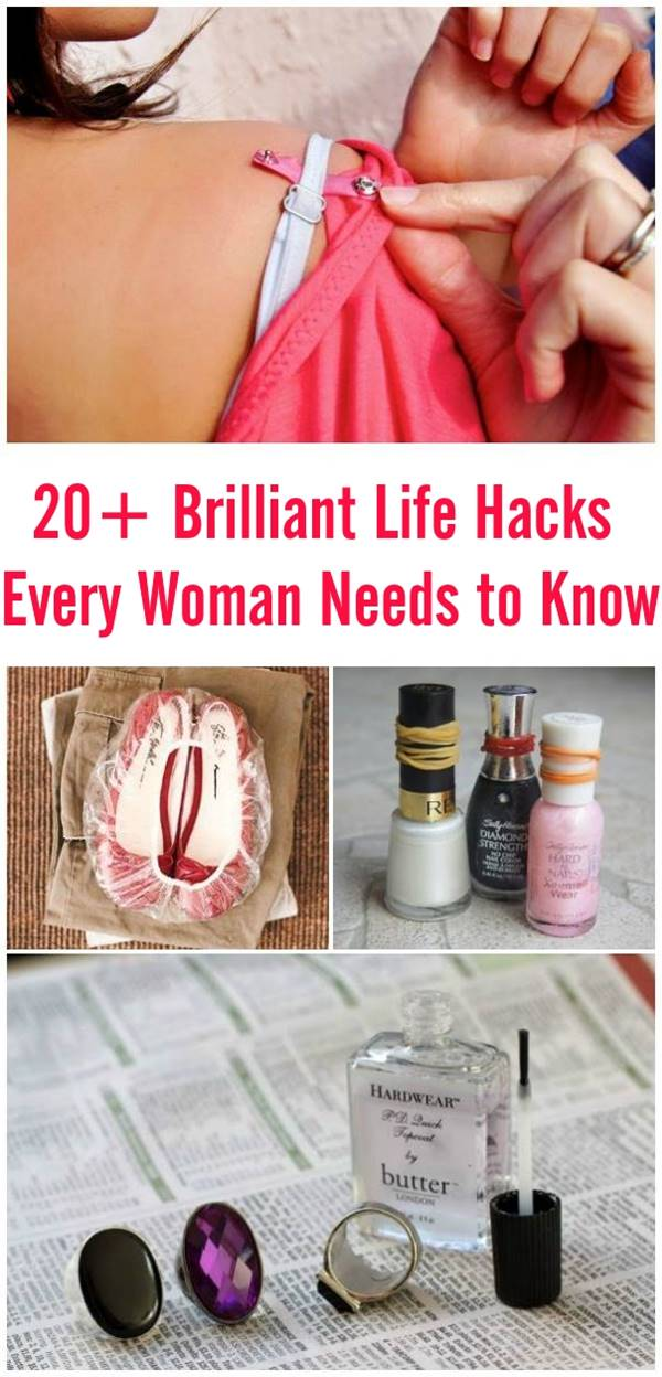 20+ Brilliant Life Hacks Every Woman Needs to Know