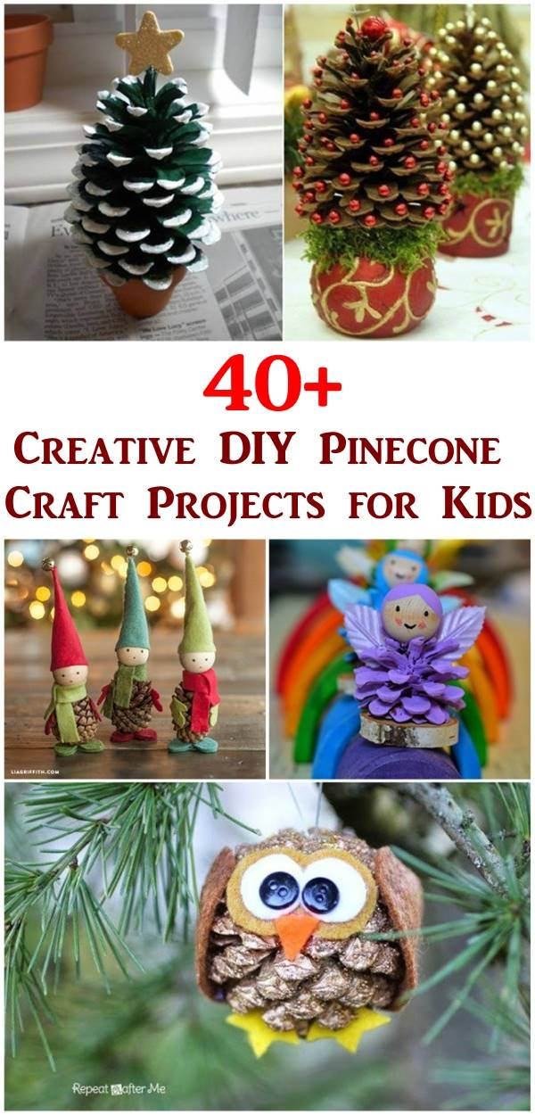 40 Creative Diy Pinecone Craft Projects For Kids I Creative Ideas